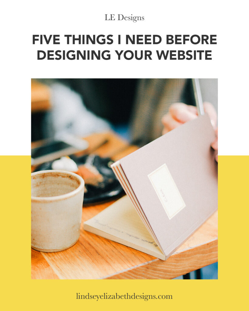 five things I need before designing your website